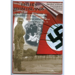 "Collectors book: Hitler's British Islands: ""The Channel Islands occupation experience by the people who lived through it"""