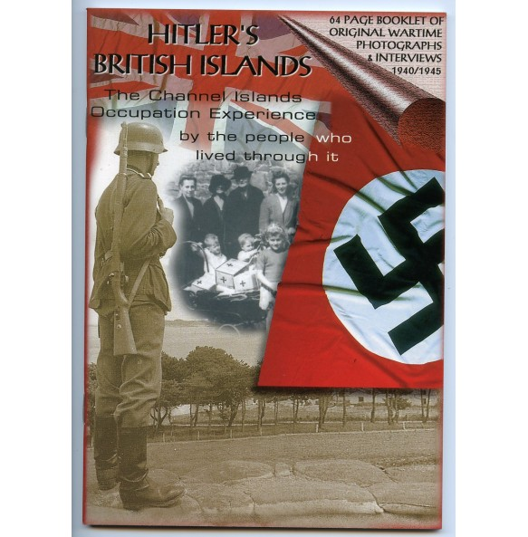 """Collectors book: Hitler's British Islands: """"The Channel Islands occupation experience by the people who lived through it"""""""