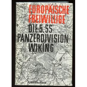 """Book """"Europäische Freiwillige: Die 5. SS-Panzerdivision """"Wiking"""""""" hand signed by Karl Ullrich and Hans Bünning!!"""